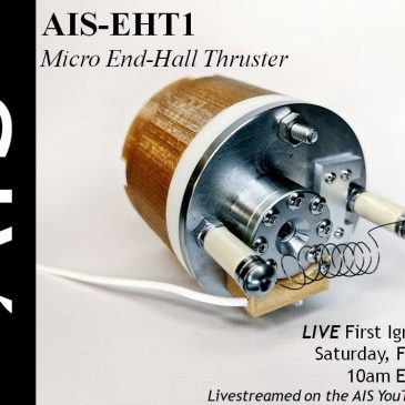 First Official LIVE Ignition Test for the AIS-EHT1 Micro End-Hall Thruster Scheduled!