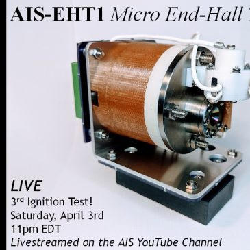 Third Full System Ignition Test of the AIS-EHT1 Micro End Hall Thruster Scheduled LIVE!