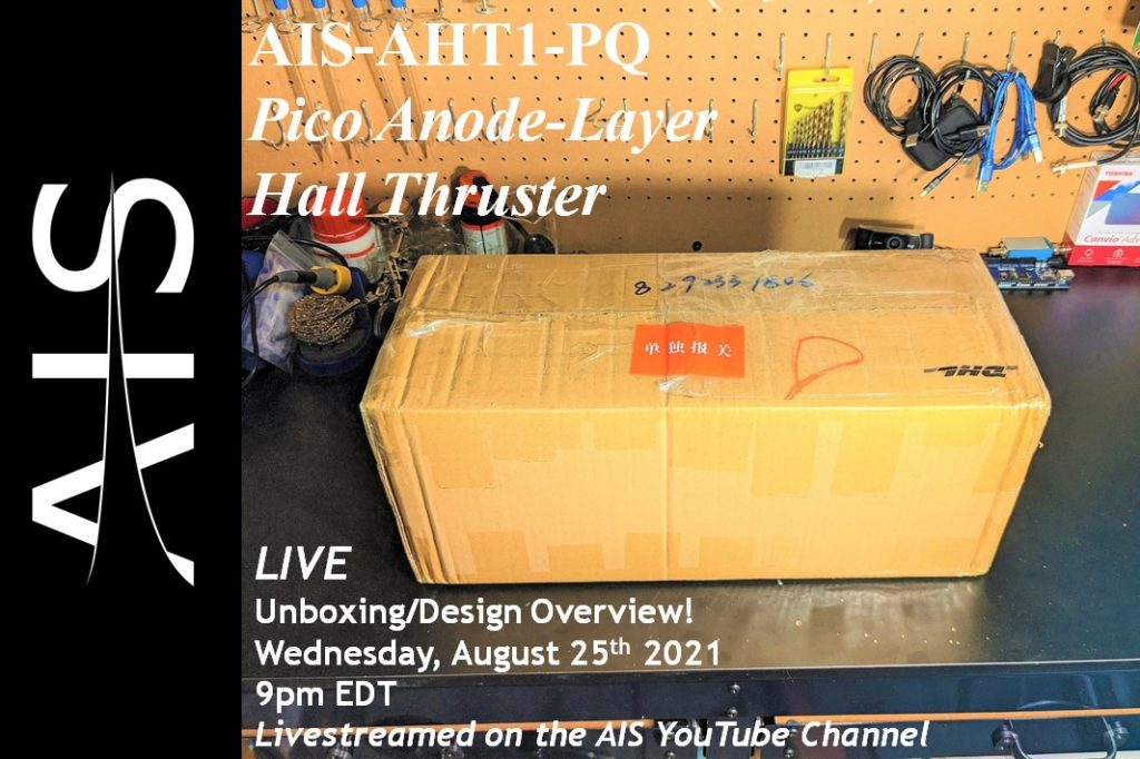 AIS-AHT1-PQ Pico Anode Layer Hall Thruster - Unboxing Livestream Advertisement